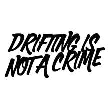 DRIFTING IS NOT A CRIME 001